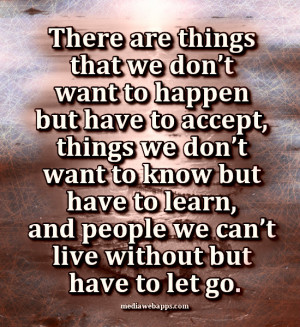 ... we don't want to know but have to learn, and people we can't live
