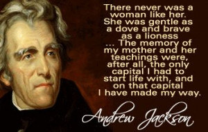 ANDREW JACKSON Mother Quote - See best of PHOTOS of the 7th US ...