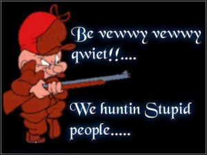 ... funny quotes quote lol funny quote funny quotes humor elmer fudd