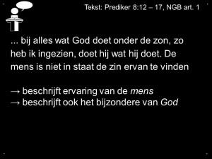 Tekst Prediker 8 12 17 NGB art 1 bij alles wat God doet