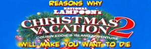 Reasons Why National Lampoon's Christmas Vacation 2: Cousin Eddie's ...