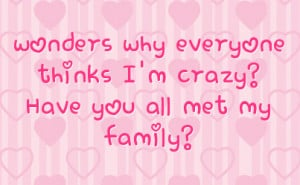 Quotes About Crazy Family Members