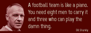 Teamwork Quote: A football team is like a piano; you need eight men to ...