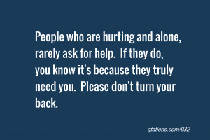 ... know it's because they truly need you. Please don't turn your back