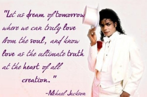 Michael jackson famous quotes and dream love life sayings