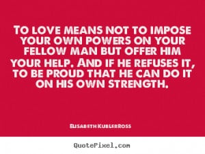 Inspirational Quotes About Loving Your Fellow Man