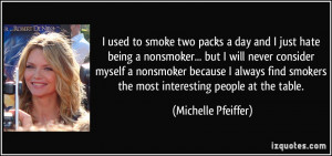 used to smoke two packs a day and I just hate being a nonsmoker ...
