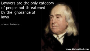Lawyers are the only category of people not threatened by the ...
