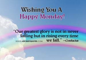 uplifting quotes for Monday Morning - our greates glory quotes
