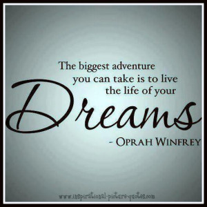 The Life Of Your Dreams Oprah Winfrey Quote