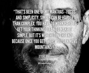 Steve Jobs Quote - Focus and Simplicity