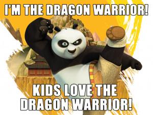 the Dragon Warrior!|Kids love the Dragon Warrior!