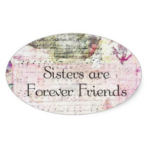 Sisters are Forever Friends QUOTE vintage art Oval Sticker from ...