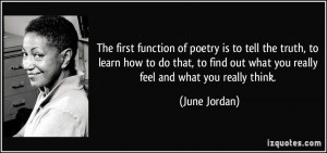 The first function of poetry is to tell the truth, to learn how to do ...