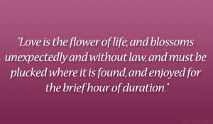 Love The Flower Life And Blossoms Unexpectedly Without Law