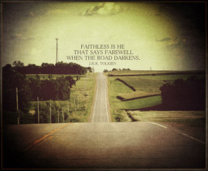 quotes photography tolkien darkens road faithless