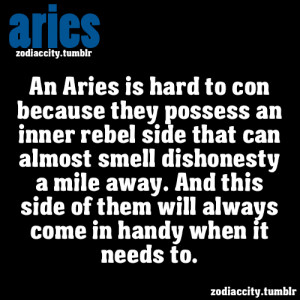Wow. Myself as an Aries Nailed to a T.