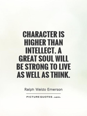 Character Quotes Intellectual Quotes Ralph Waldo Emerson Quotes