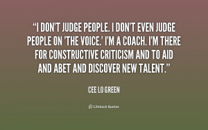 quote-Cee-Lo-Green-i-dont-judge-people-i-dont-even-182561_1.png