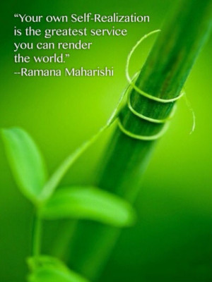 Your own self-realization is the greatest service you could render the ...