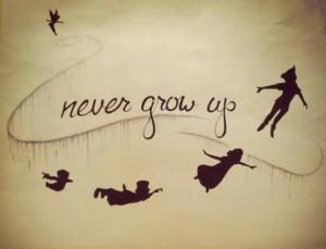 Never Grow Up- Peter Pan