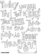 Today you are you! That is truer than true. There is no one alive who ...