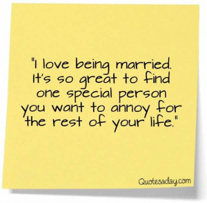 being married. It's so great to find that one special person you ...