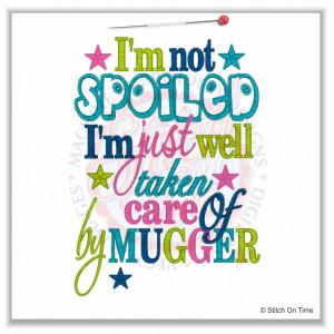 4997 Sayings : I'm Not Spoiled Mugger 5x7