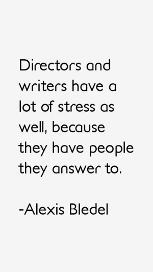 View All Alexis Bledel Quotes