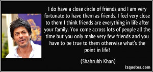 circle of friends and I am very fortunate to have them as friends ...