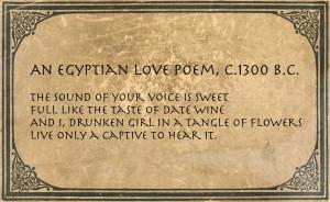 An Egyptian Love Poem, c.1300 B.C.