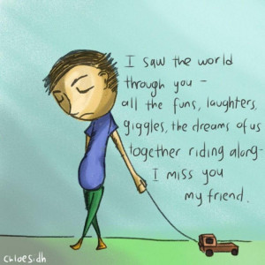 Miss U My Friend I miss you my friend by