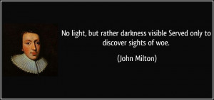 Sweet Quotes Darkness And Light No Light, But Rather Darkness Visible ...