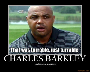 Charles Barkley May Be Wrong, But I Doubt It.