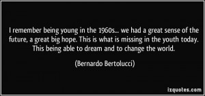 More Bernardo Bertolucci Quotes