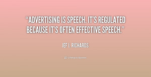 quote-Jef-I.-Richards-advertising-is-speech-its-regulated-because-its ...