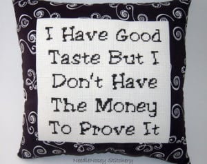 Funny Cross Stitch Pillow, Brown Pi llow, Good Taste Quote ...