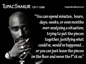 Tupac Sad Quotes Moving on quotes number quote: