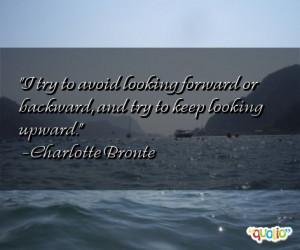 ... avoid looking forward or backward , and try to keep looking upward