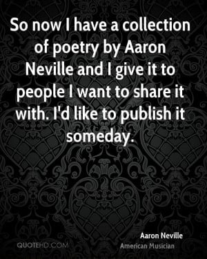 So now I have a collection of poetry by Aaron Neville and I give it to ...
