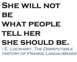 Quote from The Disreputable History of Frankie Landau-Banks. #feminism ...