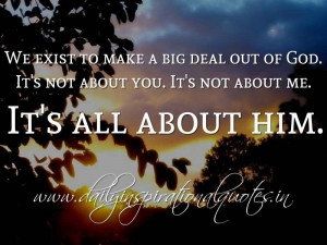 ... Deal Out Of God Its Not About You Its Not About Me - Spiritual Quote