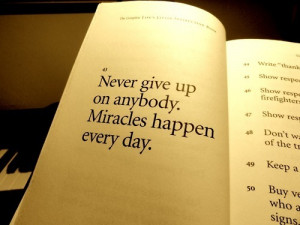 love, miracles, never give up, people, quote