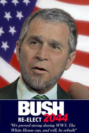 Obama Quotes Re Elect Bush 2044 Campaign Parody Funny Picture 400x600 ...