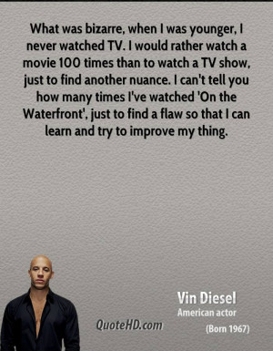 watched TV. I would rather watch a movie 100 times than to watch a TV ...