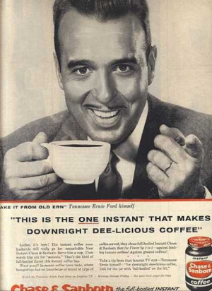 Tennessee Ernie Ford...Ya load 16 tons.....