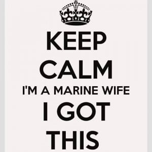 Marine Deployment Quotes Keep calm im a marine wife