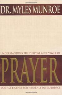 the purpose and power of prayer by myles munroe pdf