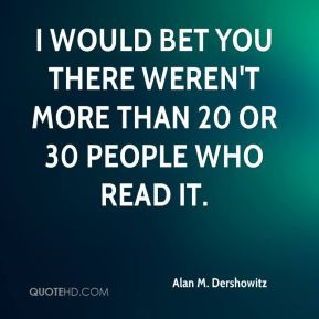Alan M. Dershowitz Quotes
