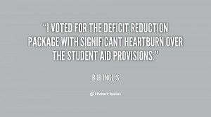 voted for the Deficit Reduction Package with significant heartburn ...